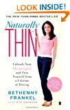 Naturally Thin: Unleash Your SkinnyGirl and Free Yourself from a Lifetime of Dieting
