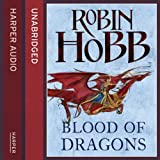 Blood of Dragons: The Rain Wild Chronicles 4 (Unabridged)