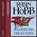 Blood of Dragons: The Rain Wild Chronicles 4 Audiobook by Robin Hobb Narrated by Anne Flosnik