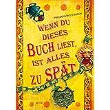 """Wenn du dieses Buch liest, ist alles zu sp�tvon """"Pseudonymous Bosch"""""""