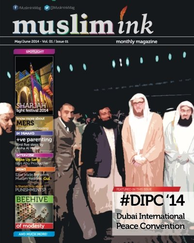 Muslim Ink: A monthly magazine, which aims to improve the quality of life & faith without compromising Islam. We hope to make every issue a ... come. (May-June 2014