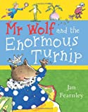 img - for Mr Wolf and the Enormous Turnip (Mr Wolf Series) book / textbook / text book
