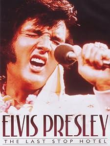 Elvis Presley: The Last Stop Hotel