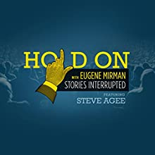 Steve Agee Tries Ecstasy  by  Hold On with Eugene Mirman Narrated by Eugene Mirman, Steve Agee