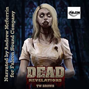 DEAD: Revelations: DEAD, Book 2 | [TW Brown]