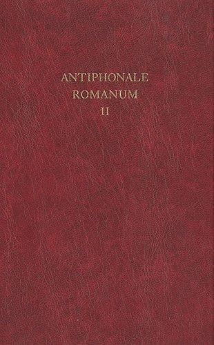 Antiphonale romanum in canto gregoriano ad exemplar ordinis cantus officii dispositum : Tome 2, Ad vesperas in dominicis et festis, Abbaye de Solesmes