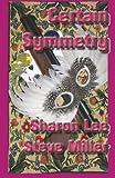Certain Symmetry (Adventures in the Liaden Universe®)
