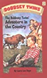 The Bobbsey Twins Adventure in the Country (Bobbsey Twins, No. 2)
