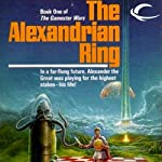 The Alexandrian Ring: Gamester Wars, Book 1 (       UNABRIDGED) by William R. Forstchen Narrated by George Newbern