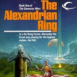 The Alexandrian Ring: Gamester Wars, Book 1 | [William R. Forstchen]