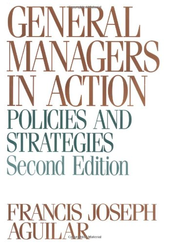 General Managers In Action: Policies And Strategies
