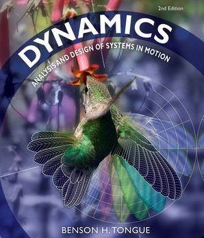 Dynamics: Analysis and Design of Systems in Motion
