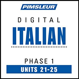 Italian Phase 1, Unit 21-25: Learn to Speak and Understand Italian with Pimsleur Language Programs | [Pimsleur]