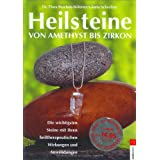 Heilsteine: von Amethyst bis Zirkon: Von Amethyst bis Zirkon. Die wichtigsten Steine mit ihren heiltherapeutischen Wirkungen und Anwendungenvon &#34;Flora Peschek-Bhmer&#34;