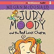 Judy Moody and the Bad Luck Charm: Judy Moody, Book 11   Megan McDonald