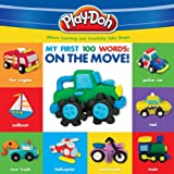 Robyn Natelson Play-Doh: My First 100 Words: On the Move