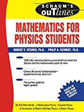 Schaums Outline of Mathematics for Physics Students by Steiner