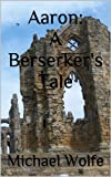 img - for Aaron: A Berserker's Tale book / textbook / text book