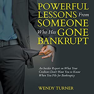 Powerful Lessons From Someone Who Has Gone Bankrupt Audiobook