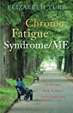 Elizabeth Turp Chronic Fatigue Syndrome/ME: Support for Family and Friends