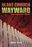 Wayward (Die Wayward-Pines-Serie) (German Edition)
