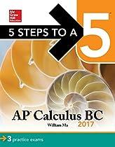 5 Steps To A 5 Ap Calculus Bc 2017 (5 Steps To A 5 Ap Calculus Ab/bc)