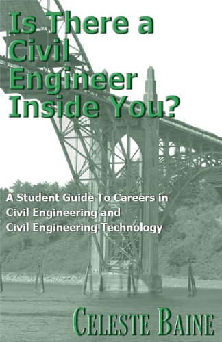 Is There A Civil Engineer Inside You?: A Student's Guide To Exploring Careers in Civil Engineering and Civil Engineering Technology