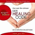 Der Healing Code: Die 6-Minuten Heilmethode | Alex Loyd,Ben Johnson