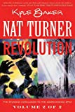 Nat Turner Book 2: Revolution (Bk. 2) (1582407924) by Baker, Kyle