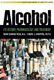 Cheryl J. Cherpitel Alcohol: Its History, Pharmacology, and Treatment (Library of Addictive Drugs)