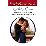 Bought For The Frenchman's Pleasure ~ Abby Green