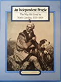 An independent people: The way we lived in North Carolina, 1770-1820 (0807815500) by Watson, Harry L