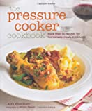 img - for The Pressure Cooker Cookbook book / textbook / text book