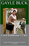 Lord Rathbone's Flirt: A lady of good reputation, a cynical viscount