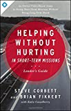 Helping Without Hurting in Short-Term Missions: Leaders Guide