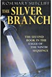 The Silver Branch (Eagle of the Ninth)