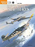 img - for Arctic Bf 109 and Bf 110 Aces (Aircraft of the Aces) book / textbook / text book
