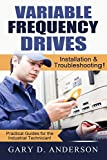 Variable Frequency Drives: Installation & Troubleshooting!