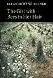 The Girl with Bees in Her Hair (Lannan Literary Selections)