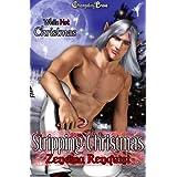 White Hot Christmas: Stripping Christmas ~ Zenobia Renquist