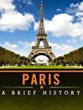 Paris: A Brief History