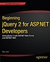 Beginning jQuery 2 for ASP.NET Developers