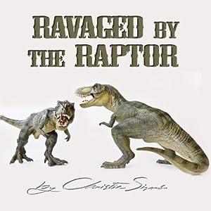 Ravaged by the Raptor Audiobook