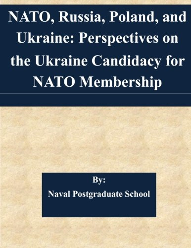 NATO, Russia, Poland, and Ukraine: Perspectives on the Ukraine Candidacy for NATO Membership