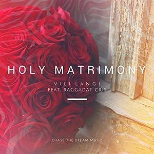 Holy Matrimony (feat. Raggadat Cris)