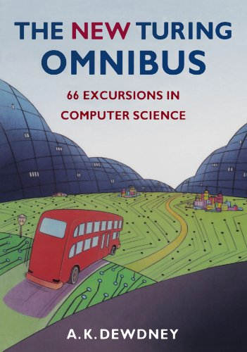 The New Turing Omnibus: Sixty-Six Excursions in Computer...