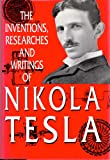 The Inventions, Researches and Writings of Nikola Tesla (088029812X) by Martin, Thomas