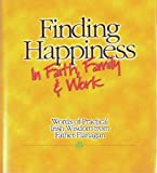 img - for Finding Happiness in Faith, Family & Work: Words of Practical Irish Wisdom from Father Flanagan book / textbook / text book