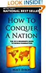 How To Conquer A Nation: The 2013 Beg...