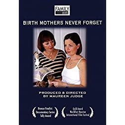 Family Secrets: Birth Mothers Never Forget